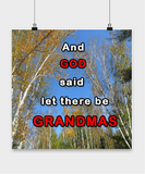 Posters-And God said let there be Grandmas - Trees Skyward Scenery