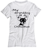 My Granddog is a Chihuahua-Women T-Shirts