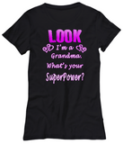 Look I'm a Grandma SuperPower-Women T-shirt