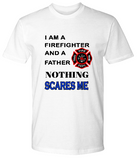 Nothing Scares Me-Firefighter-Father-PremiumT-Shirts