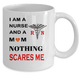 Nothing Scares Me-Nurse Mug