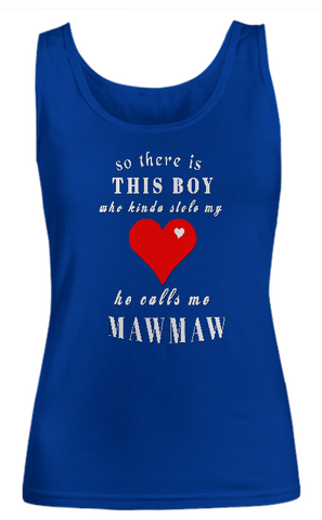 So there is THIS BOY called me Mawmaw-Women Tank Top