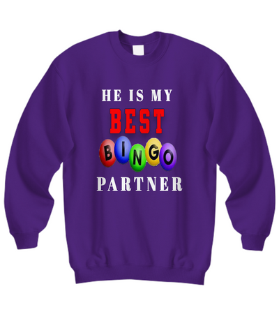 He is My Best Bingo Partners Sweatshirts WL