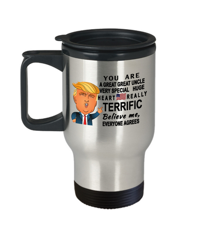 Donald Trump coffee travel mug funny,Perfect Christmas birthday gifts Donald trump,you are a great great uncle travel mug trump