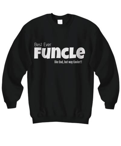 Funcle sweatshirt -Funcle shirt, cool uncle, fun uncle!