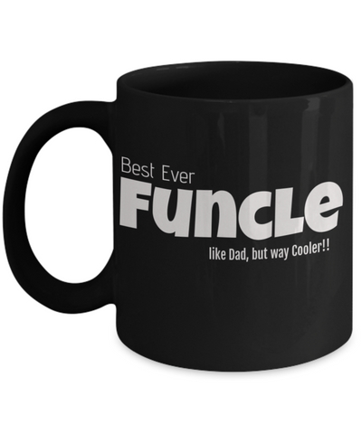 Funcle mug - a mug for fun uncle,best uncle, an uncle mug