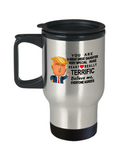 Donald Trump coffee travel mug funny,Perfect Christmas birthday gifts Donald trump,you are a great great daughter travel mug trump
