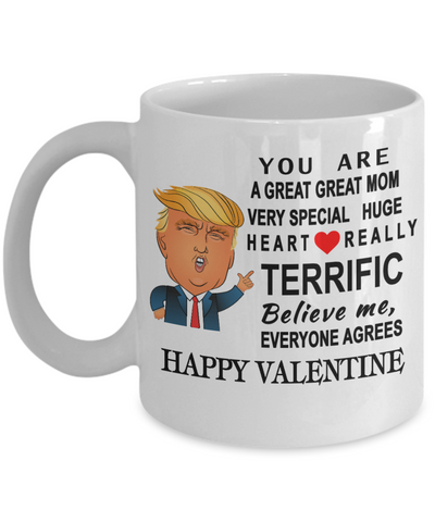 Donald Trump happy valentine coffee mug funny,Perfect happy valentine gifts Donald trump,you are a great great mom mug trump