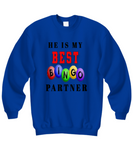 He is My Best Bingo Partners Sweatshirts DL
