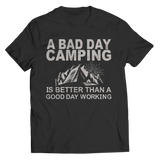 Limited Edition - A Bad Day Camping Is Better Than A Good Day Working