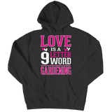 Limited Edition - Love is  9 letter word Gardening