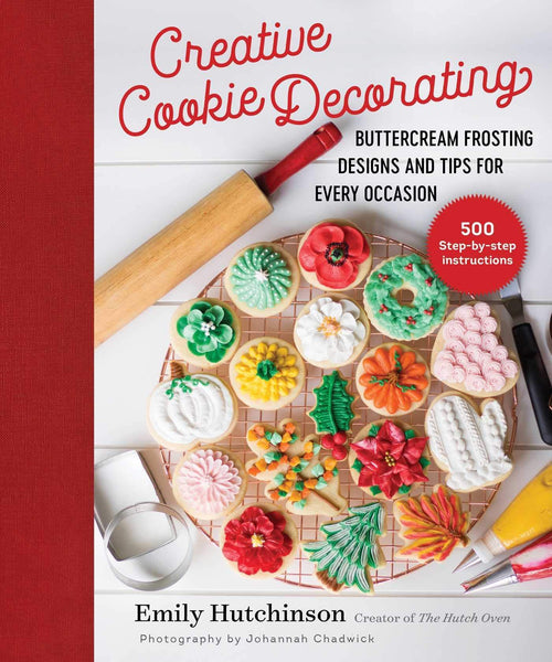 Good Books Creative Cookie Decorating: Buttercream Frosting Designs and Tips for Every Occasion