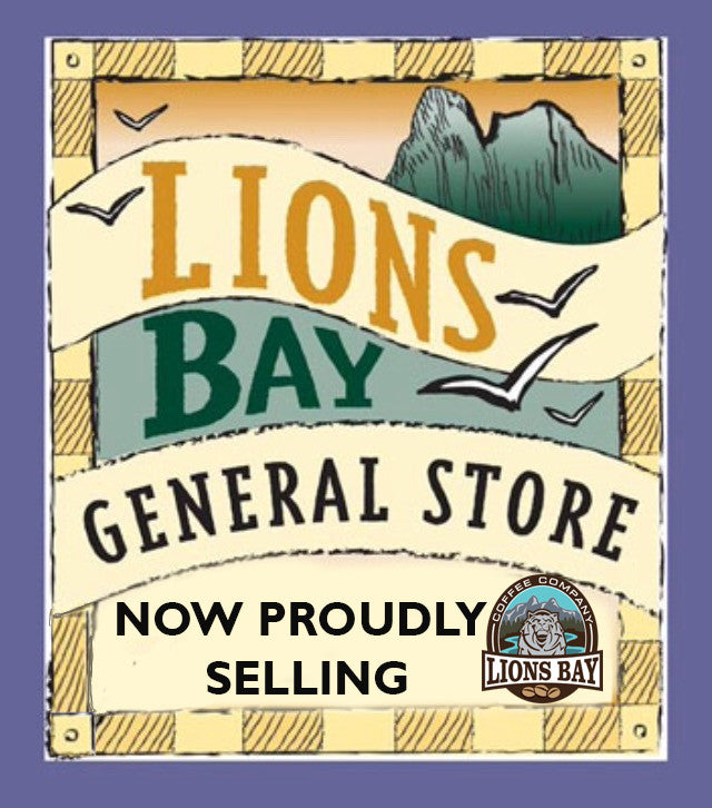 Now available at the Lions Bay General Store