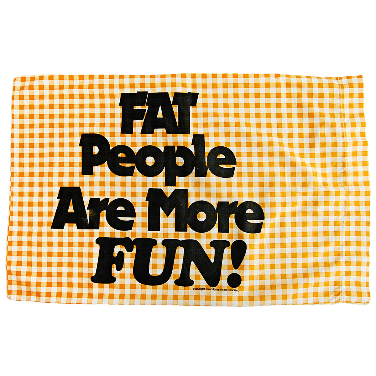FAT People Are More FUN! vintage pillowcase
