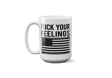 F*ck Your Feelings Mark 19 Mug