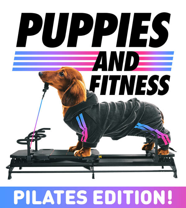 Puppies and Pilates has Arrived.