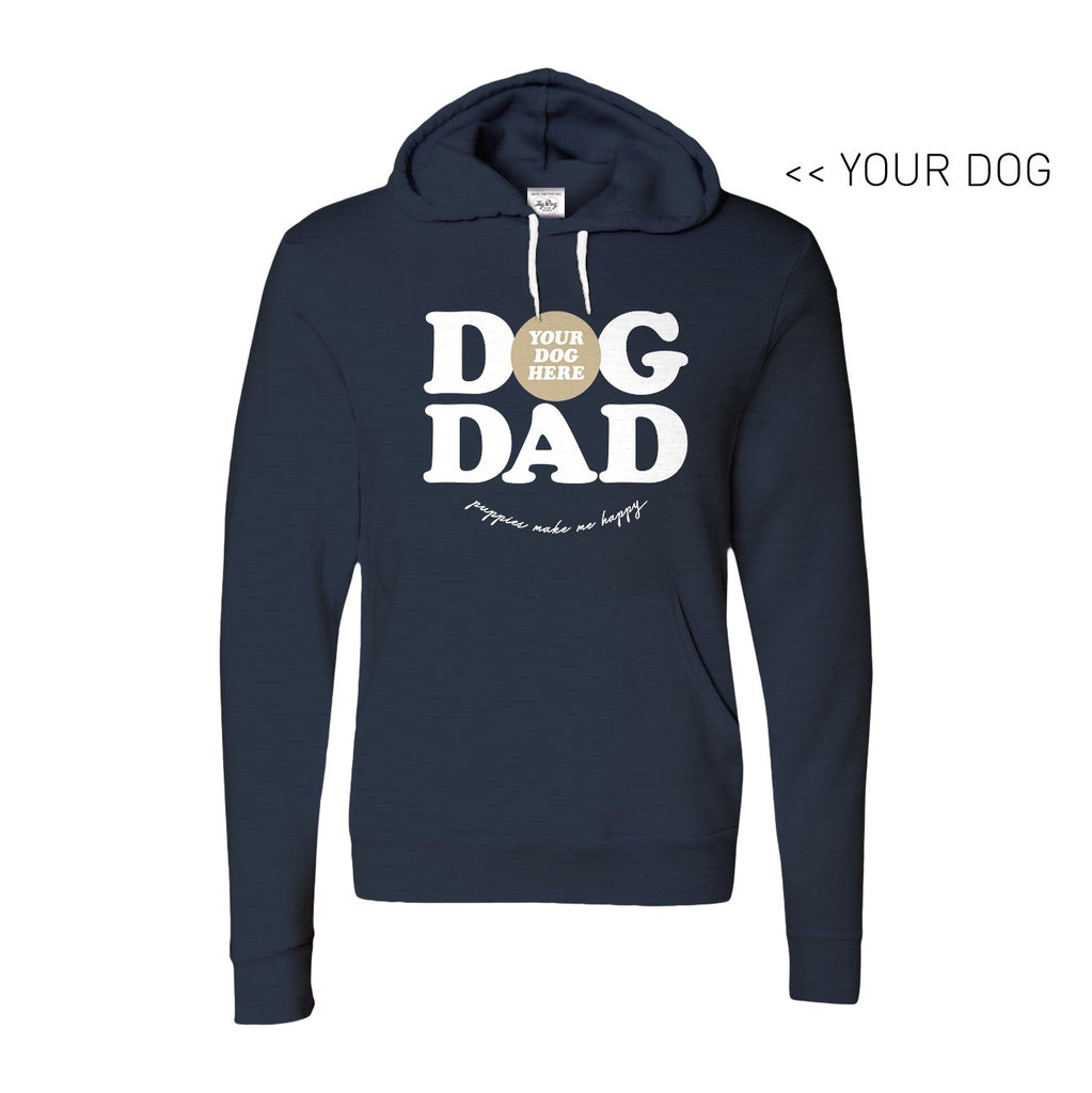 Your Dog Here - Dog Dad - Hoodie - Puppies Make Me Happy
