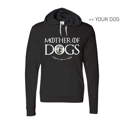 Your Dog Here - Mother of Dogs - Hoodie