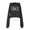 Your Dog Here - Mother of Dogs - Crop Top Hoodie