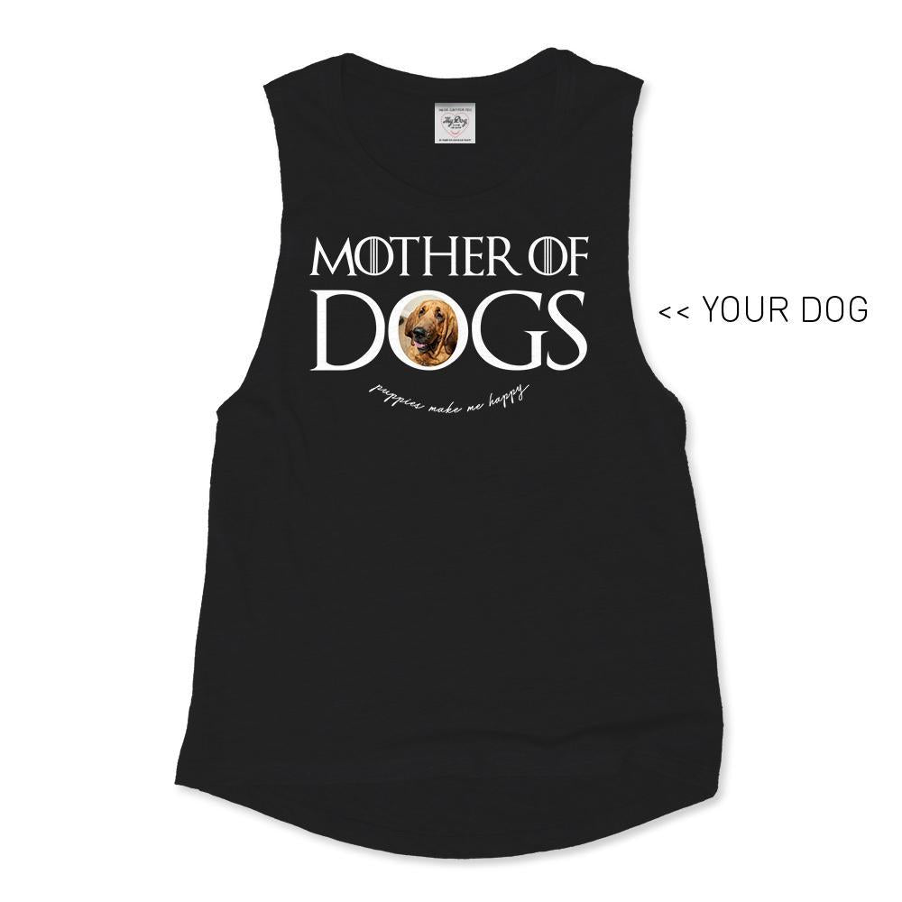 Your Dog Here - Mother of Dogs - Muscle Tank - Puppies Make Me Happy