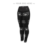 Your Dog Here - Mother of Dogs - Adult Leggings - Puppies Make Me Happy