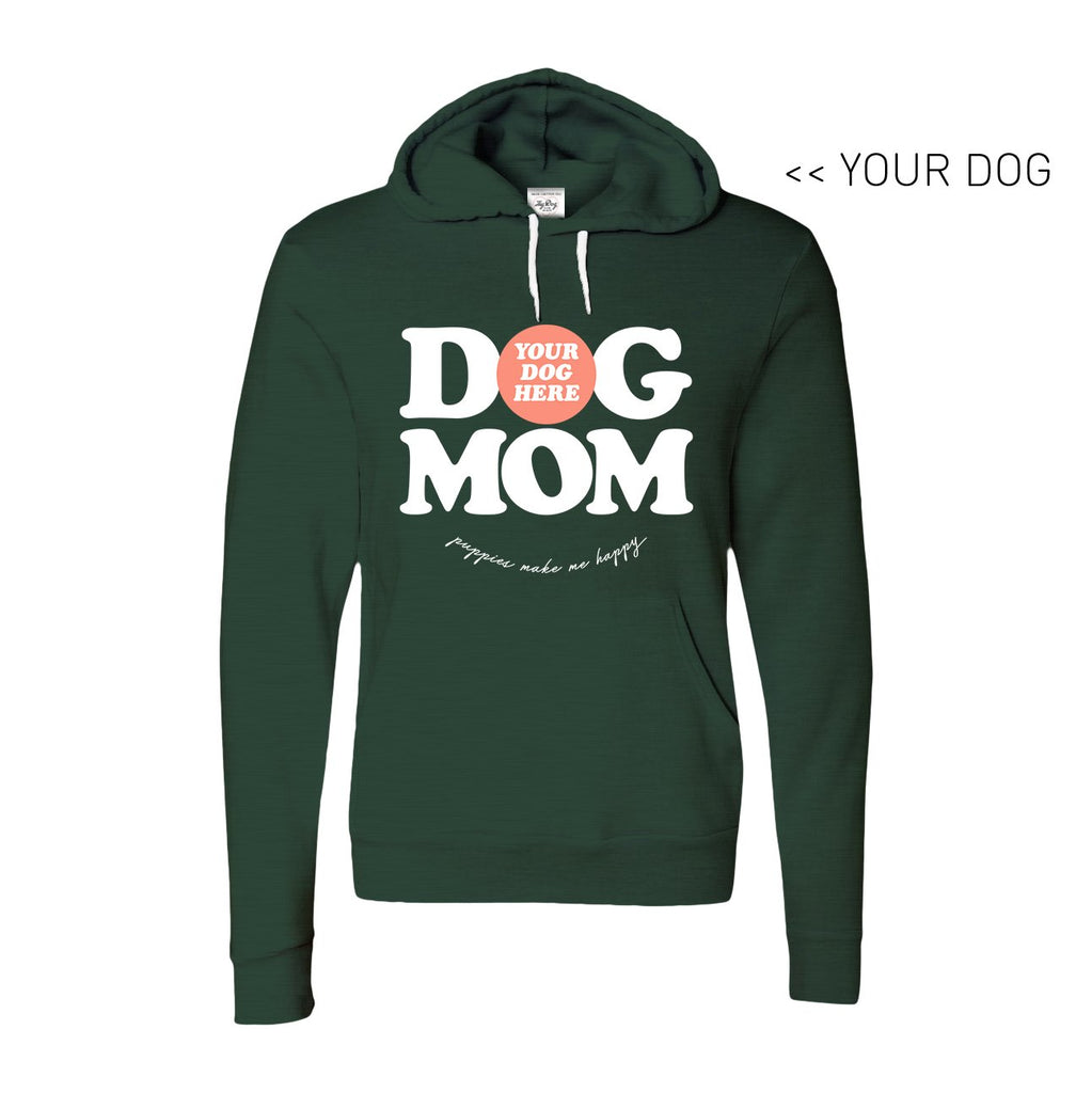 Your Dog Here - Dog Mom - Hoodie - Puppies Make Me Happy