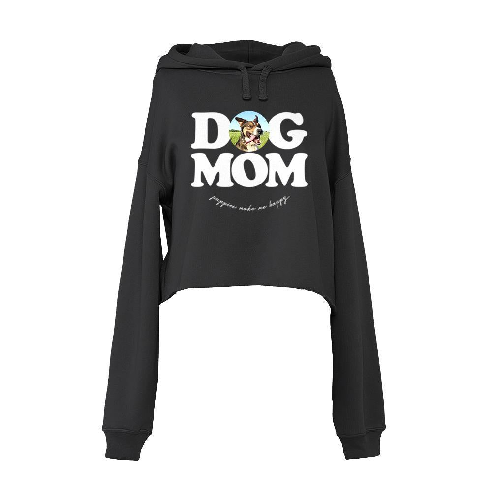 Your Dog Here - Dog Mom - Crop Top Hoodie - Puppies Make Me Happy