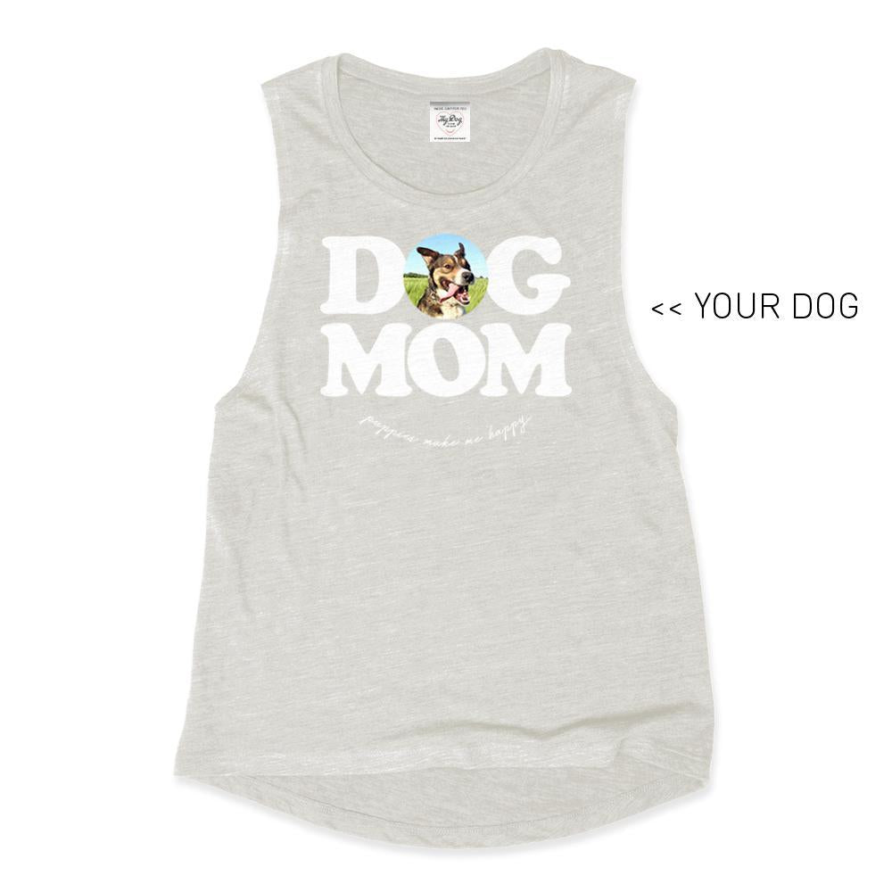 Your Dog Here - Dog Mom - Muscle Tank - Puppies Make Me Happy