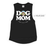 Your Dog Here - Dog Mom - Muscle Tank