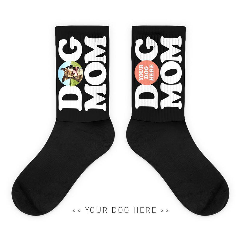 Your Dog Here - Dog Mom - Socks - Puppies Make Me Happy