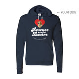 Your Dog Here - Rescues Are For Lovers - Hoodie