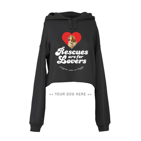 Your Dog Here - Rescues Are For Lovers - Crop Top