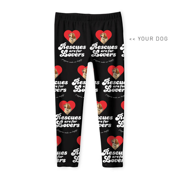 Your Dog Here - Rescues Are For Lovers - Youth Leggings - Puppies Make Me Happy