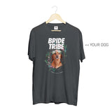 Your Dog Here - Bride Tribe - Crewneck - Puppies Make Me Happy