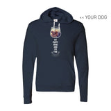 Your Dog Here - My Puppy, Wine and I'm Fine - Hoodie