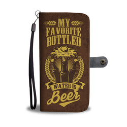 My Favorite Bottled Water Is Beer Phone Wallet Case