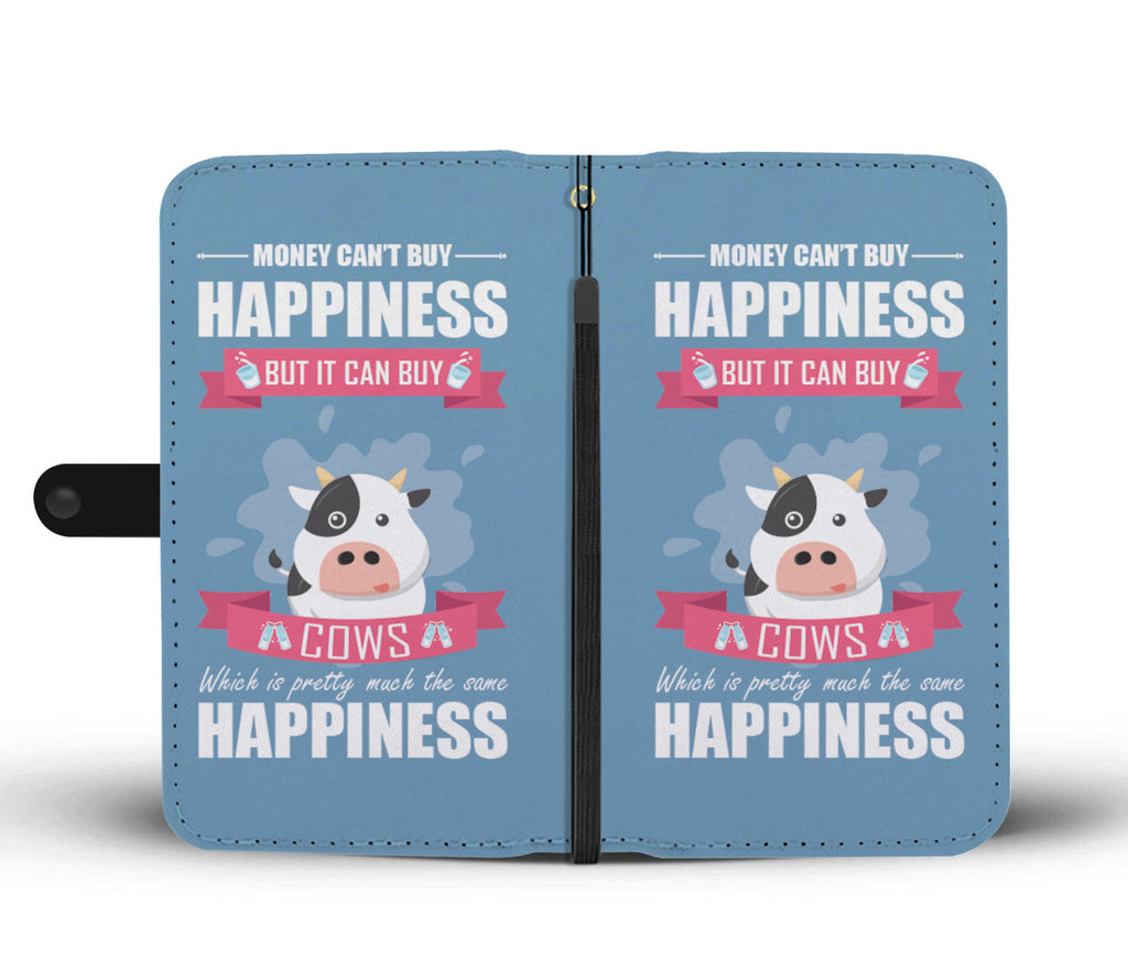 Money Can't Buy Happiness But It Can Buy Cows Phone Wallet Case