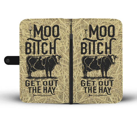 Image of Moo Bitch Get Out The Hay Phone Wallet Case