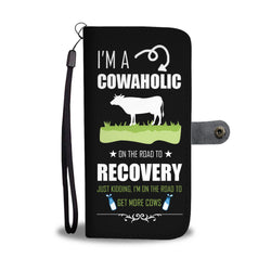 I'm A Cowaholic Phone Wallet Case