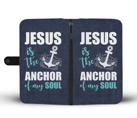 Image of Jesus Is The Anchor Of My Soul Phone Wallet Case