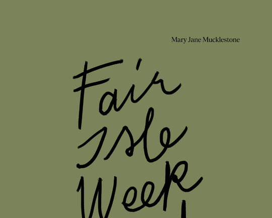 Fair Isle Weekend [Mary Jane Mucklestone]