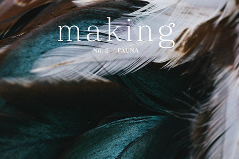 Making No. 2 / Fauna