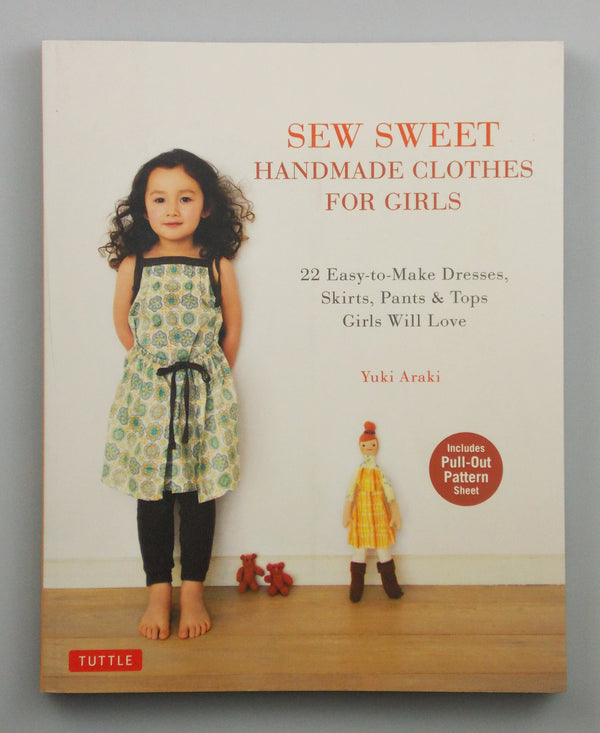 Sew Sweet: Handmade Clothes for Girls [Yuki Araki]