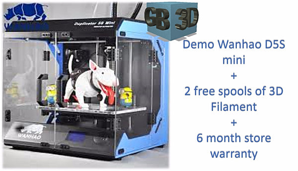 Demo wanhao D5S +2 free spools + 6 month store warranty