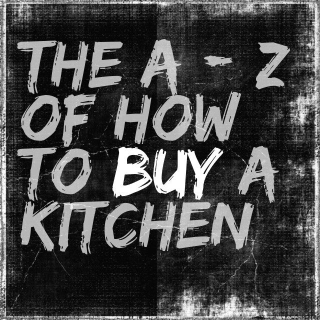 Introducing the A - Z of Kitchens