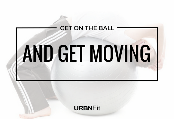 Get On The Ball and Get Moving