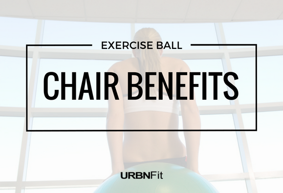 exercise ball chair benefits should you get one urbnfit