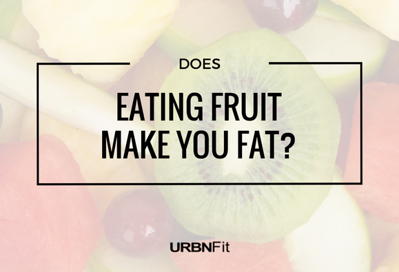 Does Eating Fruit Make You Fat?