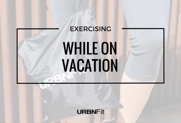 Don't let travel plans send your workout on vacation