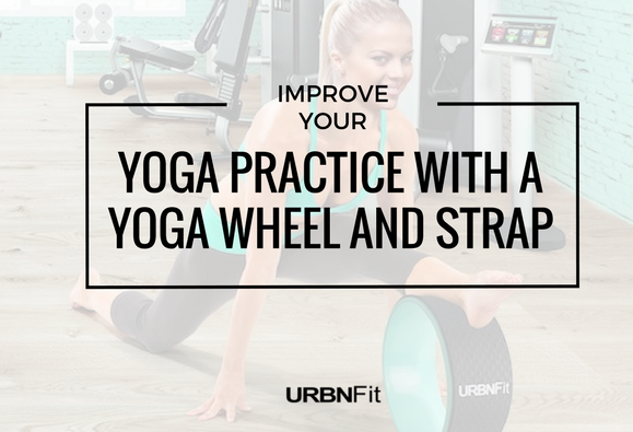 Improve Your Yoga Practice with a Yoga Wheel and Yoga Strap